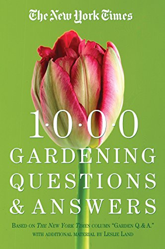 the-new-york-times-1000-gardening-questions-and-answers-based-on-the-new-york-times-column-garden-q-