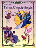 Fairies, Elves and Angels, Leslie Gibbs, 0935133542