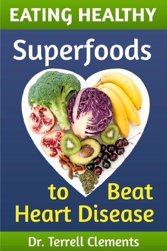 Superfoods: Superfoodify Your Life to Beat Disease & Obesity Today