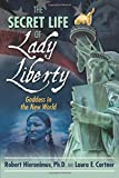 img - for The Secret Life of Lady Liberty: Goddess in the New World book / textbook / text book