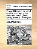 Edward Barnard; or, Merit Exalted; Containing the History of the Edgerton Family by M S Pilkington, Pilkington, 1170585132