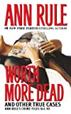 Worth More Dead, Ann Rule, 074344874X