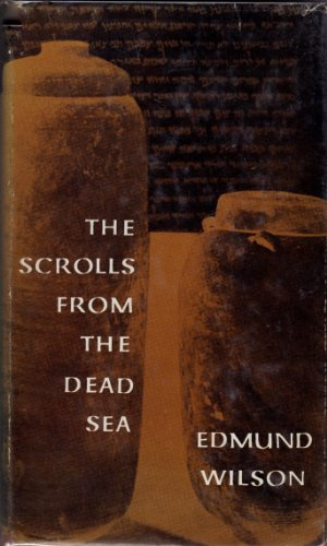 The Scrolls From The Dead Sea by Edmund Wilson
