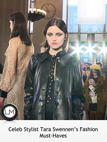 Celeb Stylist Tara Swennen's Fashion - Trend Celeb