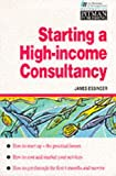 Starting a High-Income Consultancy, James Essinger, 0273605062