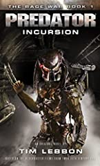 Predator ships stream into human space in unprecedented numbers. The Colonial Marines, controlled by Weyland-Yutani, respond to the incursion, thus entering the Rage War.This terrifying assault by the Yautja cannot go unchallenged, yet the co...
