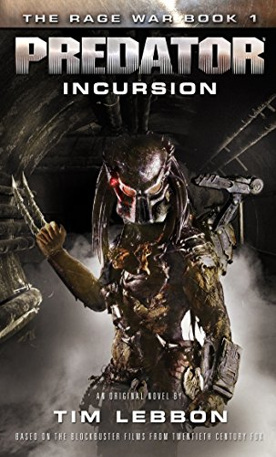 Book cover from Predator - Incursion: The Rage War 1 by Tim Lebbon