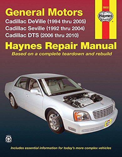 GM: Cadillac Deville '94 thru '05, Seville '92 thru '04 & DTS (Haynes Repair Manual) (Parts Cadillac Repair)