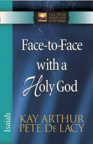 Face-to-Face with a Holy God: Isaiah (The New Inductive Study Series) ()