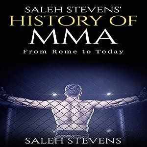 Saleh Stevens' History of MMA Audiobook