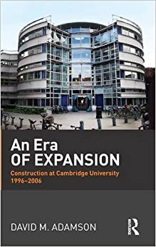 Book An Era of Expansion: Construction at the University of Cambridge 1996-2006