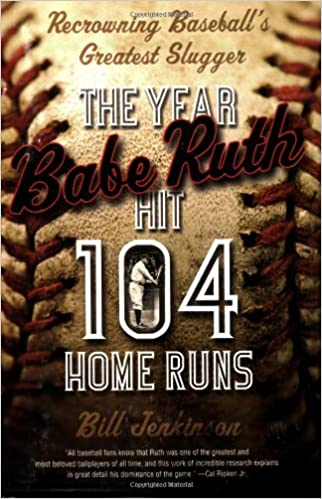 Book The Year Babe Ruth Hit 104 Home Runs: Recrowning Baseball's Greatest Slugger