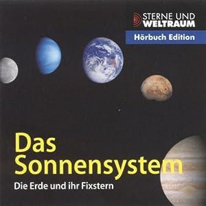 Das Sonnensystem. Planeten, Monde und Plutoiden Hörbuch