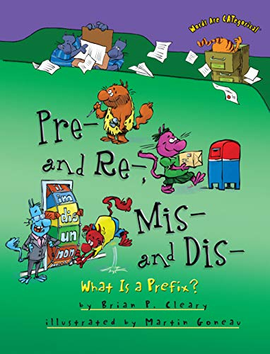 Pre- and Re-, Mis- and Dis-: What Is a Prefix? (Words Are Categorical)