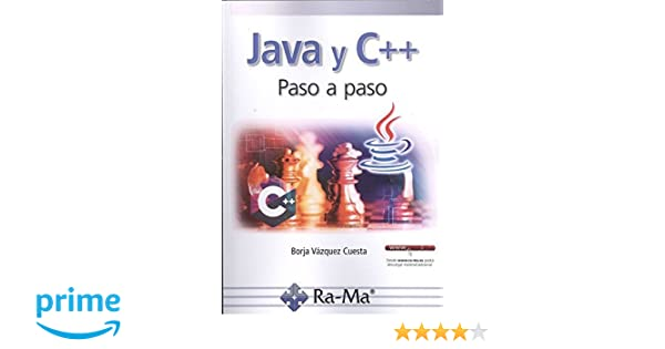 Java y c++ paso a paso: Amazon.es: Borja Vázquez Cuesta, Antonio García Tome: Libros