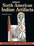 Warman's North American Indian Artifacts, Russell E. Lewis, 0896894215