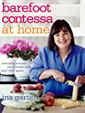 Barefoot Contessa at Home: Everyday Recipes You'll Make Over and Over Again