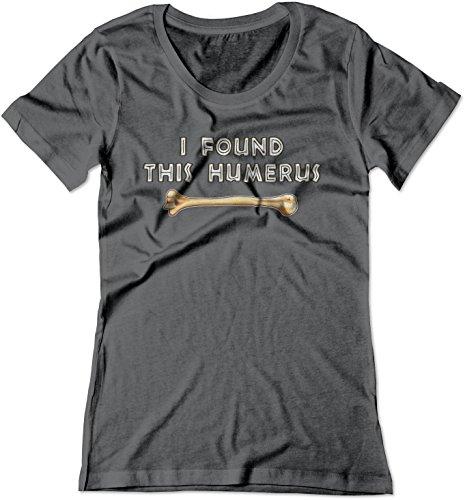 BSW Women's I Found This Humerus Bone Funny Joke Shirt SM - Statement Rcs