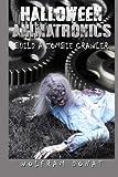 Halloween Animatronics: Build a Zombie Crawler (Volume 2)