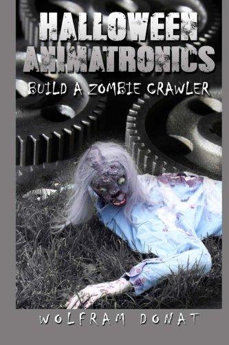 Halloween Animatronics  Build A Zombie Crawler