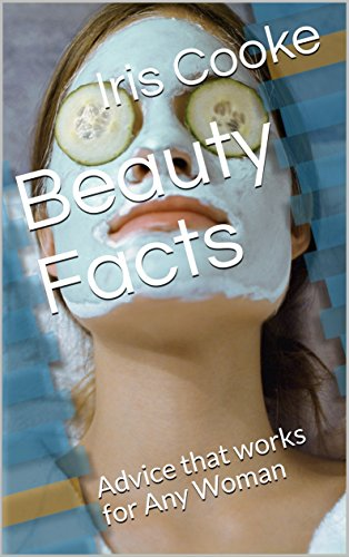 Beauty Facts: Advice that works for Any Woman