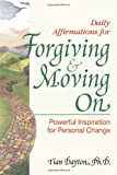 Daily Affirmations for Forgiving and Moving On (Powerful Inspiration for Personal Change)