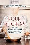 Four Kitchens, Lauren Shockey, 0446559873