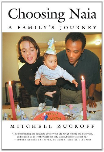 Choosing Naia: A Family's Journey by Zuckoff, Mitchell published by Beacon Press (2003)