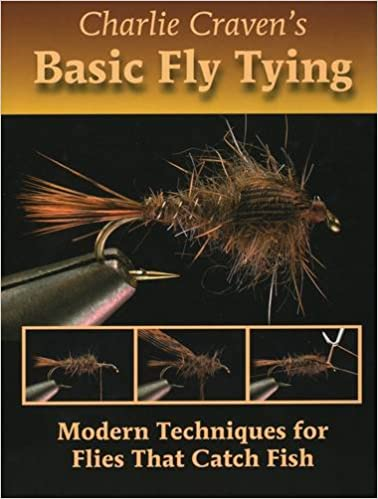 Charlie Cravens Basic Fly Tying Modern Techniques For Flies That