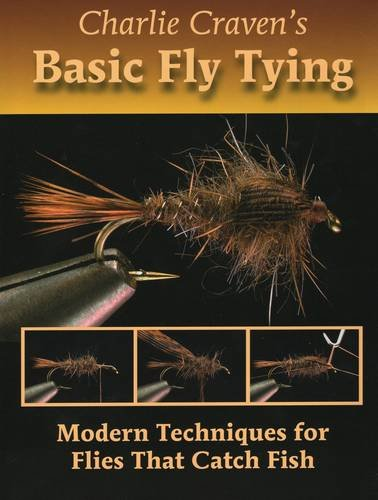 - Charlie Craven's Basic Fly Tying: Modern Techniques for Flies That Catch Fish