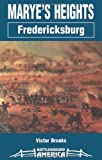 Marye's Heights: Fredericksburg by Victor Brooks front cover