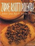 Zuppe, Risotti, Polenta!, Mariapaola Dettore and Rosalba Gioffe, 8889272449