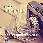The Photographer's Wife | Nick Alexander