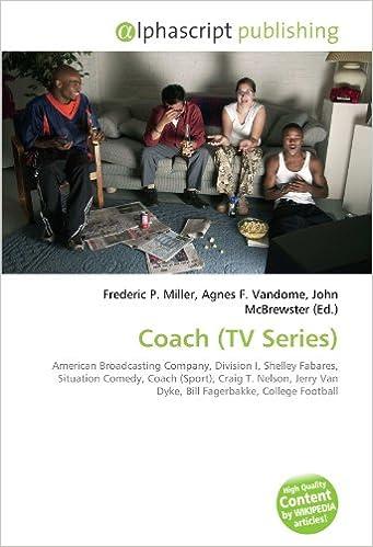 Coach (TV Series): Amazon.es: Miller, Frederic P., Vandome, Agnes F., McBrewster, John: Libros en idiomas extranjeros