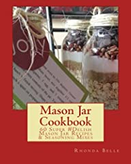 The perfect little D.I.Y. gift book with 60 options for Mason Jar cakes, breads, soups, seasoning blends and more! Ideal for preparing ingredients in advance or decorating homemade gifts that the recipient gets to complete at his/her leisure....
