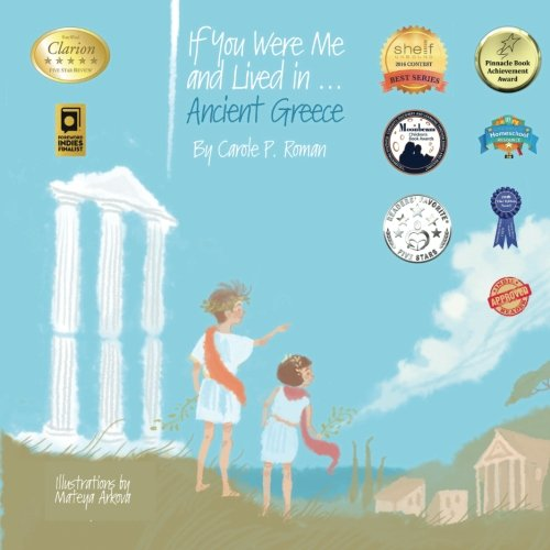If You Were Me and Lived in...Ancient Greece: An Introduction to Civilizations Throughout Time (Volume 1)