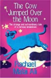 The Cow Jumped over the Moon, Rachael Malai Ali, 1851684581