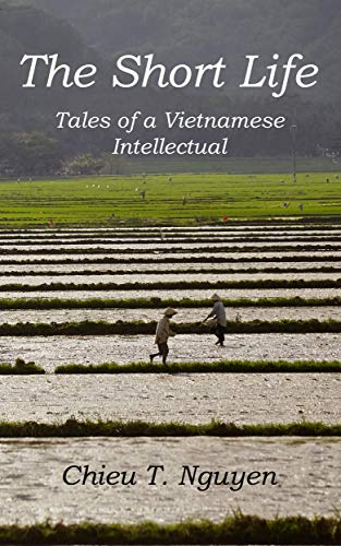 The Short Life: Tales of a Vietnamese Intellectual