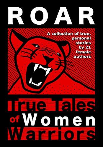 Roar: True Tales of Women Warriors