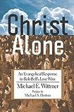 Christ Alone, Michael Wittmer, 0982706332
