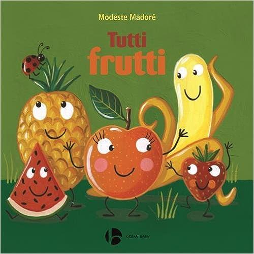 En ligne téléchargement Tutti frutti pdf, epub ebook