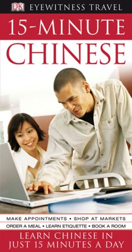 Read Online Eyewitness Travel Guides: 15-Minute Chinese (EW Travel 15-Minute Language) pdf