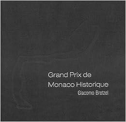 Descargar Torrent+ Grand Prix De Monaco Historique - Photographies De Giacomo Bretzel Epub Libre