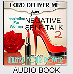 Lord Deliver Me from Negative Self-Talk 2 Audiobook