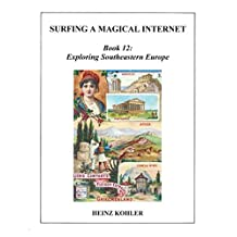 Exploring Southeastern Europe (SURFING A MAGICAL INTERNET Book 12)