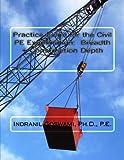 Practice Exam for the Civil PE Exam:  BREADTH + CONSTRUCTION DEPTH (Sample Exams for the Civil PE Exam) (Volume 1)