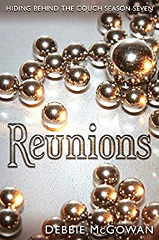 Reunions (Hiding Behind The Couch Book 7) by [McGowan, Debbie]