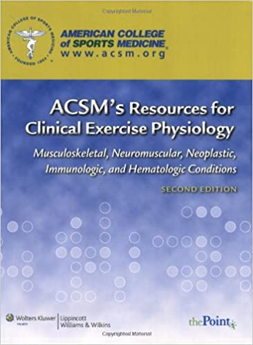 ACSM's Resources for Clinical Exercise Physiology: Musculoskeletal ...