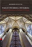 Para entender la teología: Una introducción a la teología cristiana (Spanish Edition)