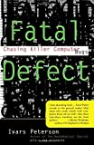 img - for Fatal Defect: Chasing Killer Computer Bugs by Ivars Peterson (1996-04-30) book / textbook / text book